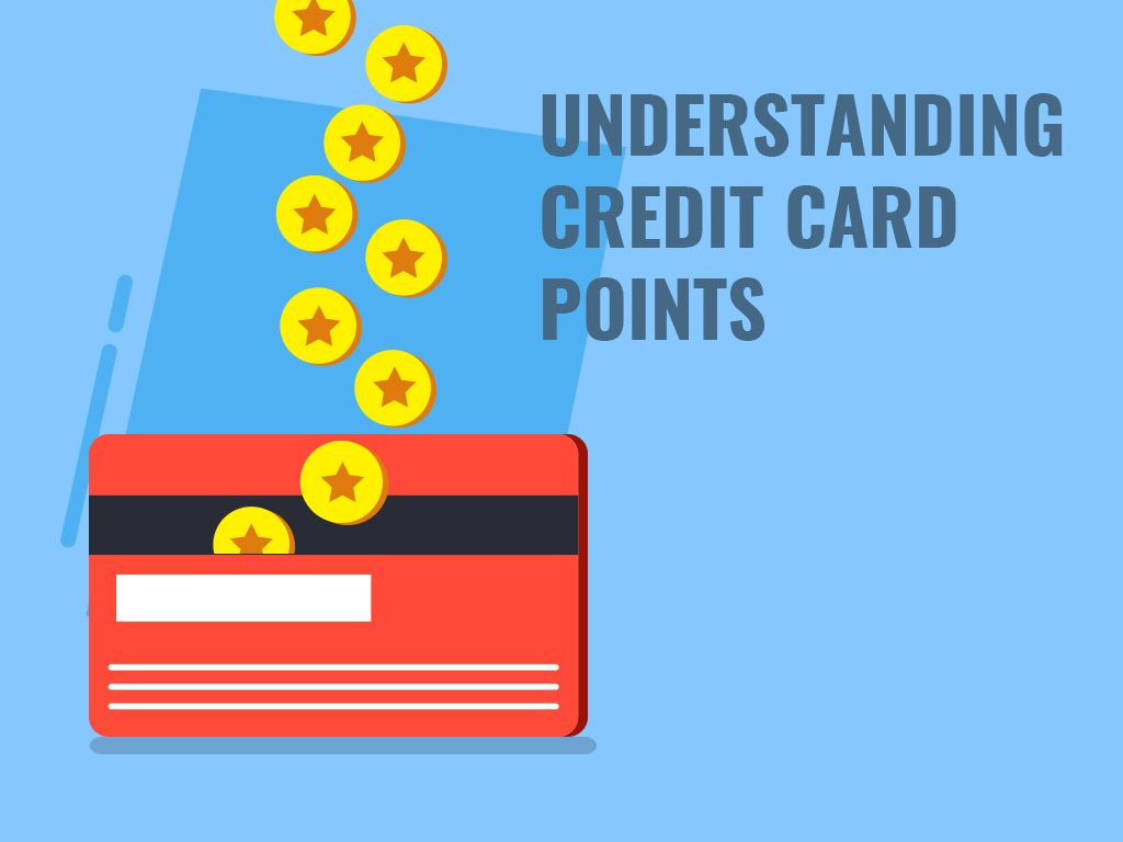Understanding Credit Card Points
