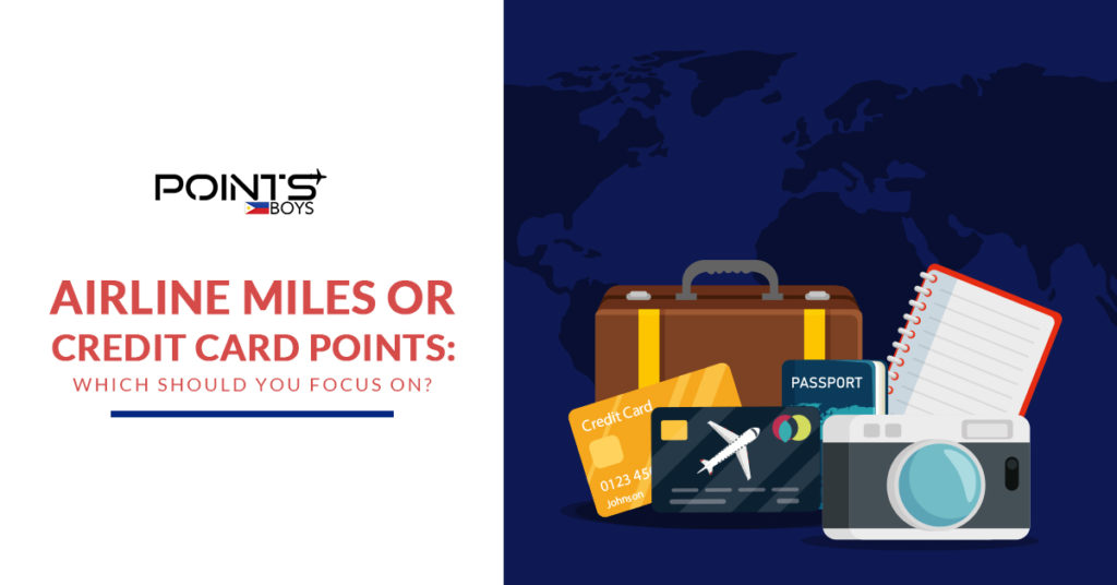 Airline Miles or Credit Card Points- Which Should You Focus On