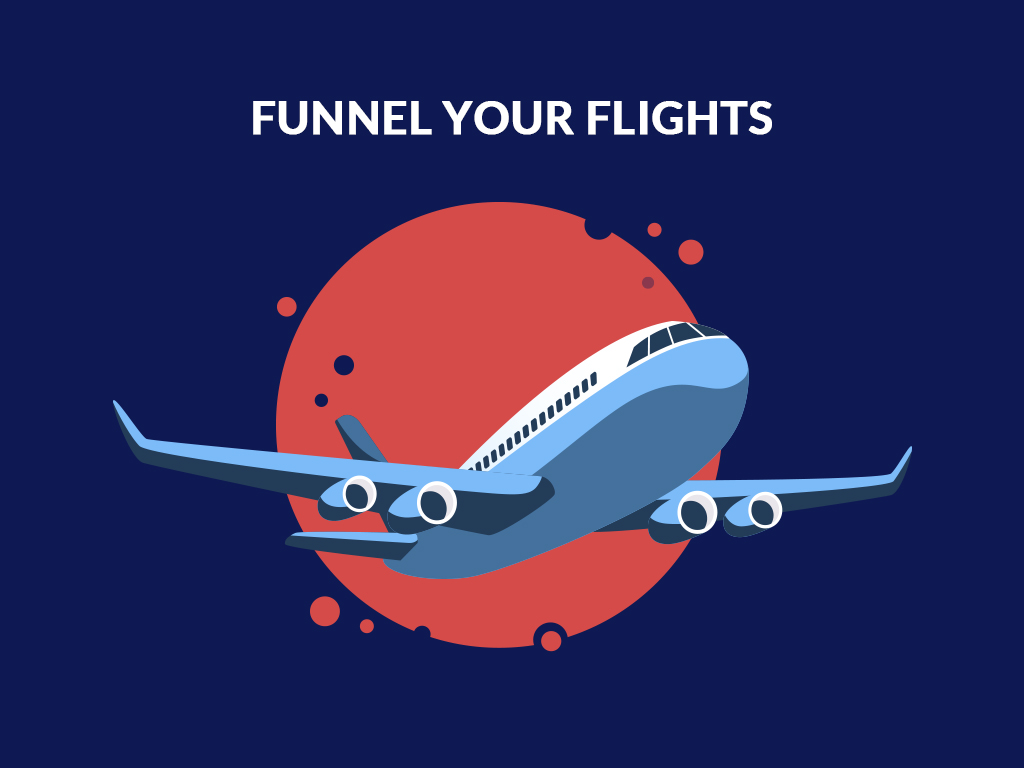 Funnel Your Flights