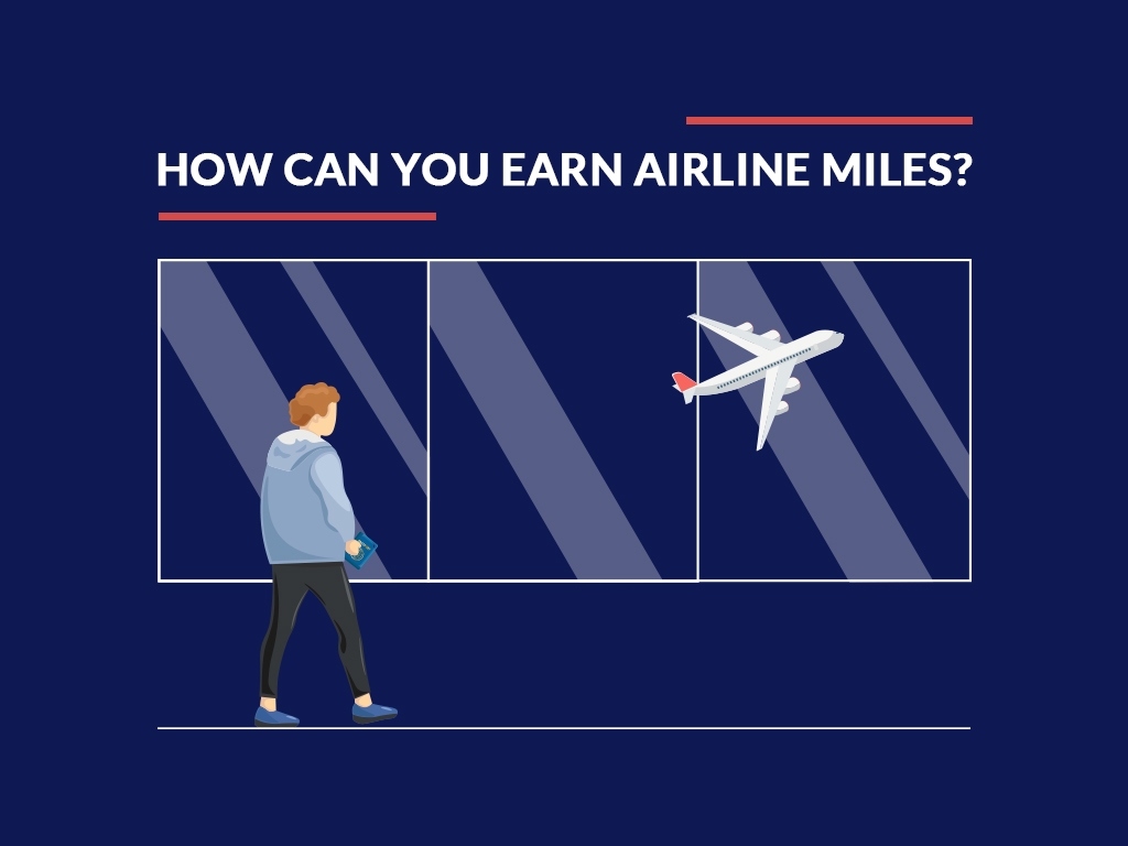 How Can You Earn Airline Miles?