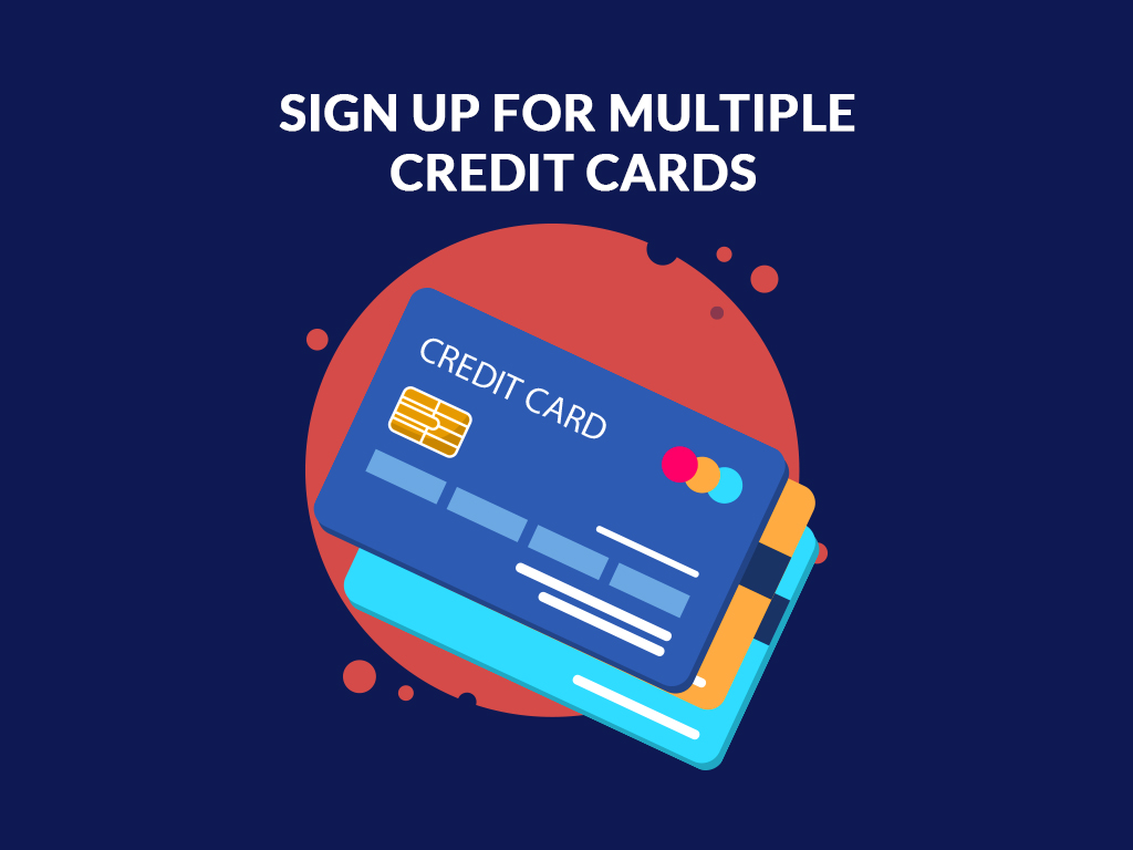 Sign Up for Multiple Credit Cards