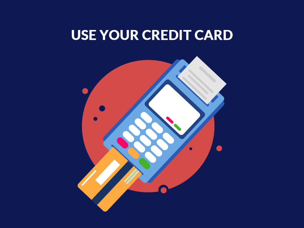 Use Your Credit Card