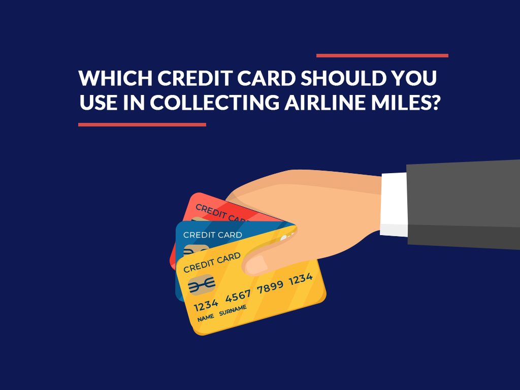 Which Credit Card Should You Use in Collecting Airline Miles?